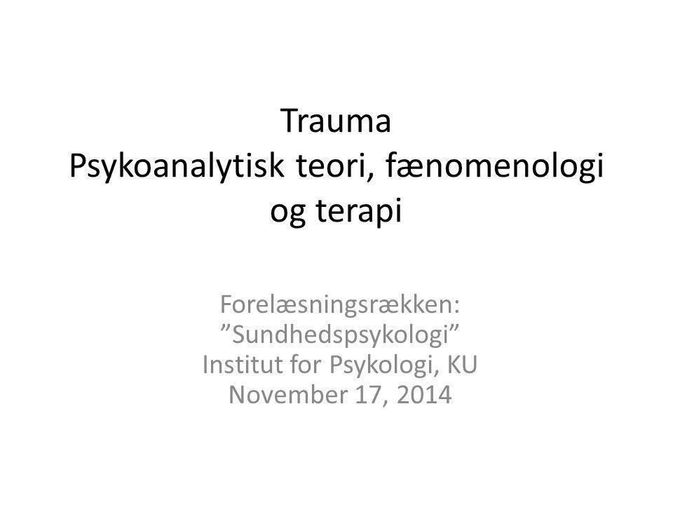 Trauma Psykoanalytisk teori, fænomenologi og terapi