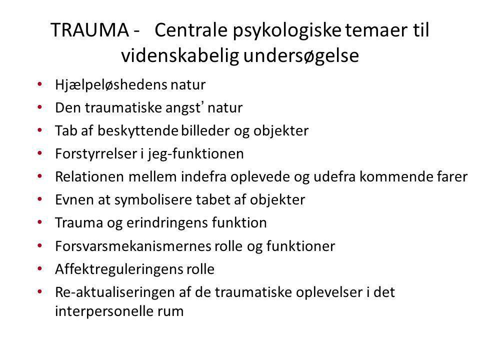 TRAUMA - Centrale psykologiske temaer til videnskabelig undersøgelse