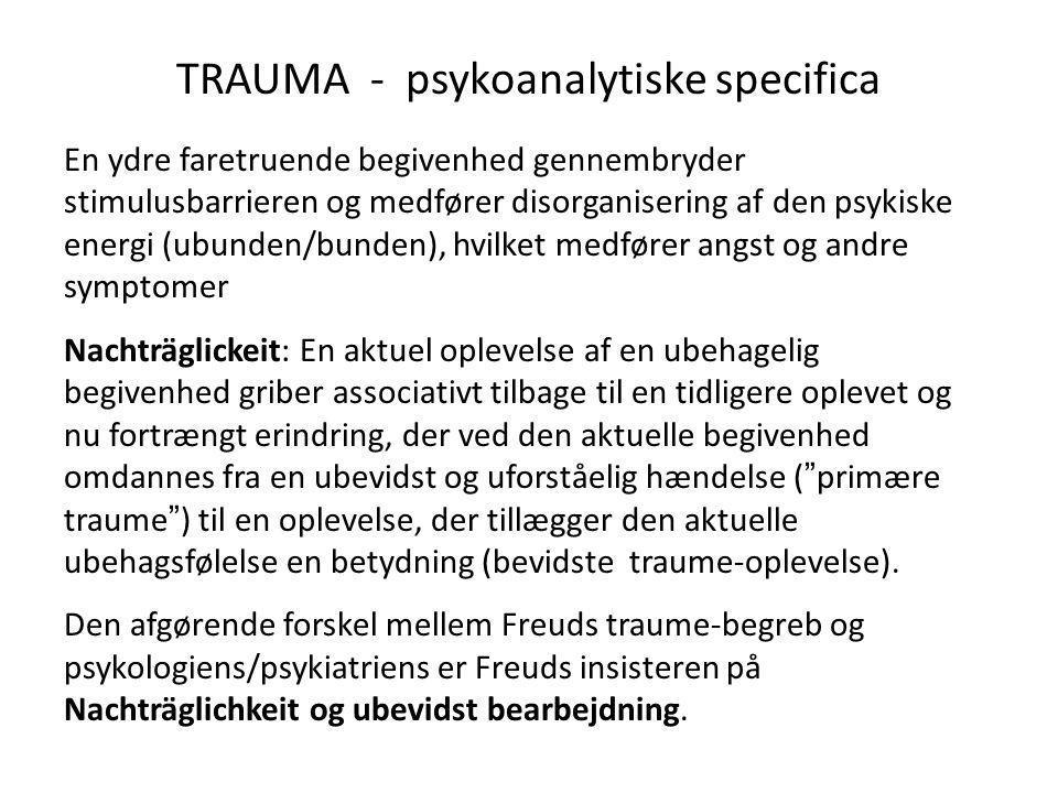 TRAUMA - psykoanalytiske specifica