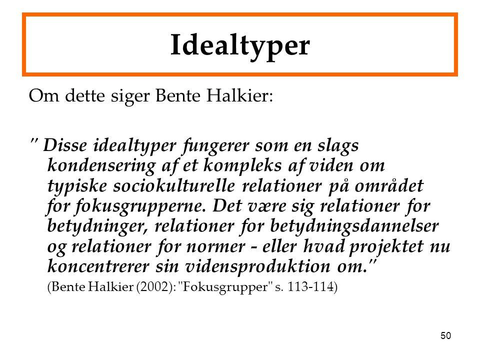 Idealtyper Om dette siger Bente Halkier: