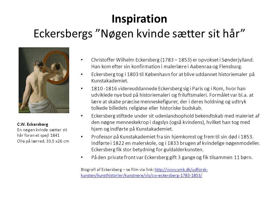 Inspiration Eckersbergs Nøgen kvinde sætter sit hår