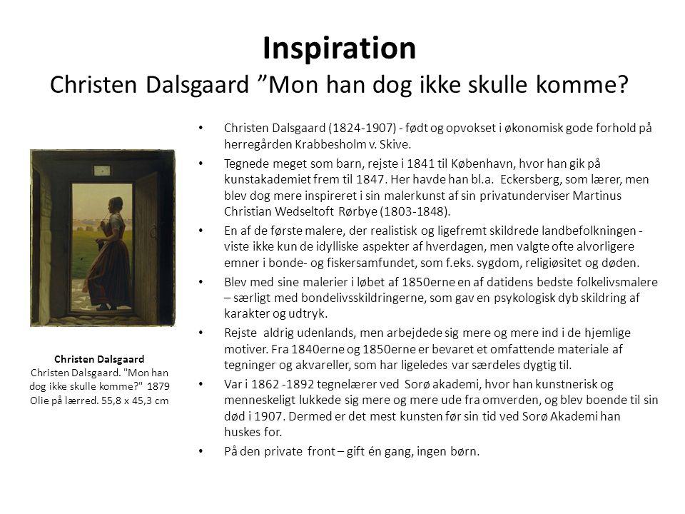 Inspiration Christen Dalsgaard Mon han dog ikke skulle komme