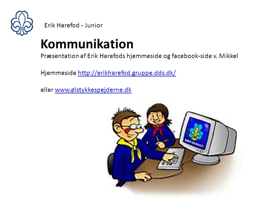 Kommunikation Erik Harefod - Junior