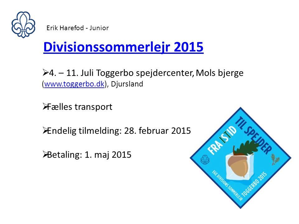 Erik Harefod - Junior Divisionssommerlejr 2015. 4. – 11. Juli Toggerbo spejdercenter, Mols bjerge (www.toggerbo.dk), Djursland.