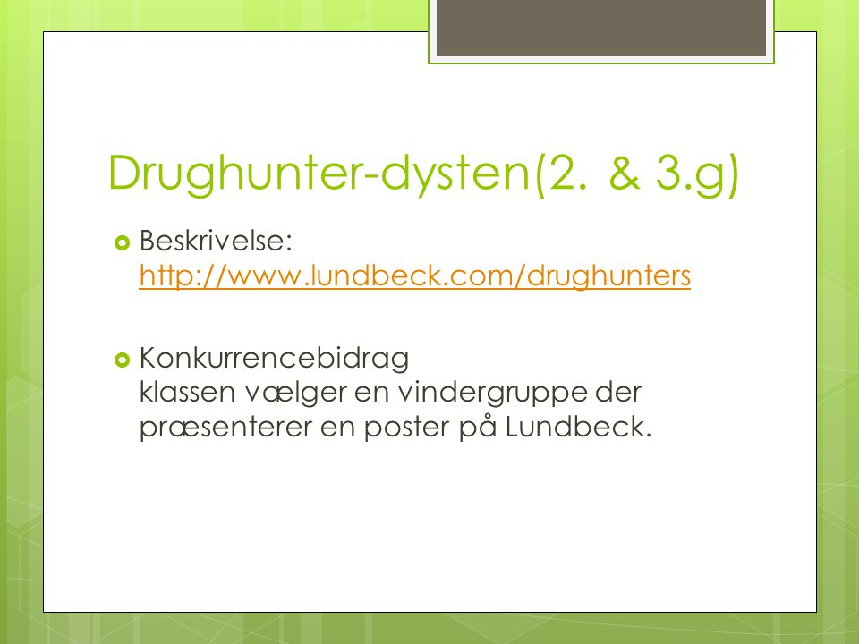 Drughunter-dysten(2. & 3.g)