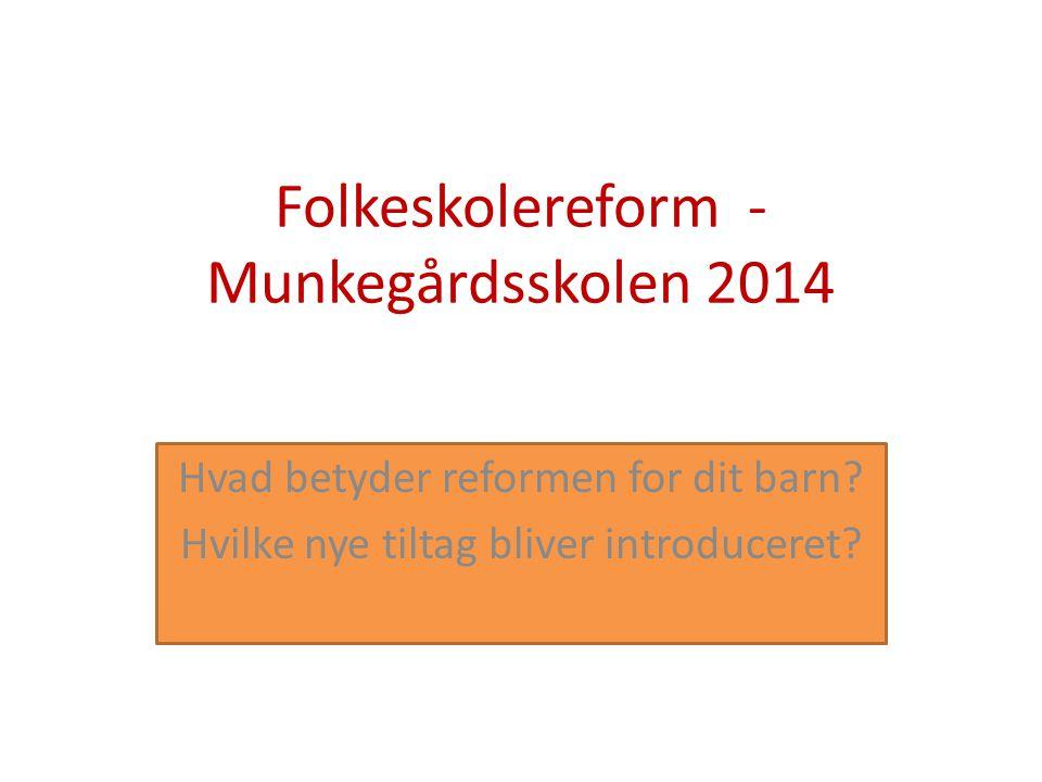 Folkeskolereform - Munkegårdsskolen 2014