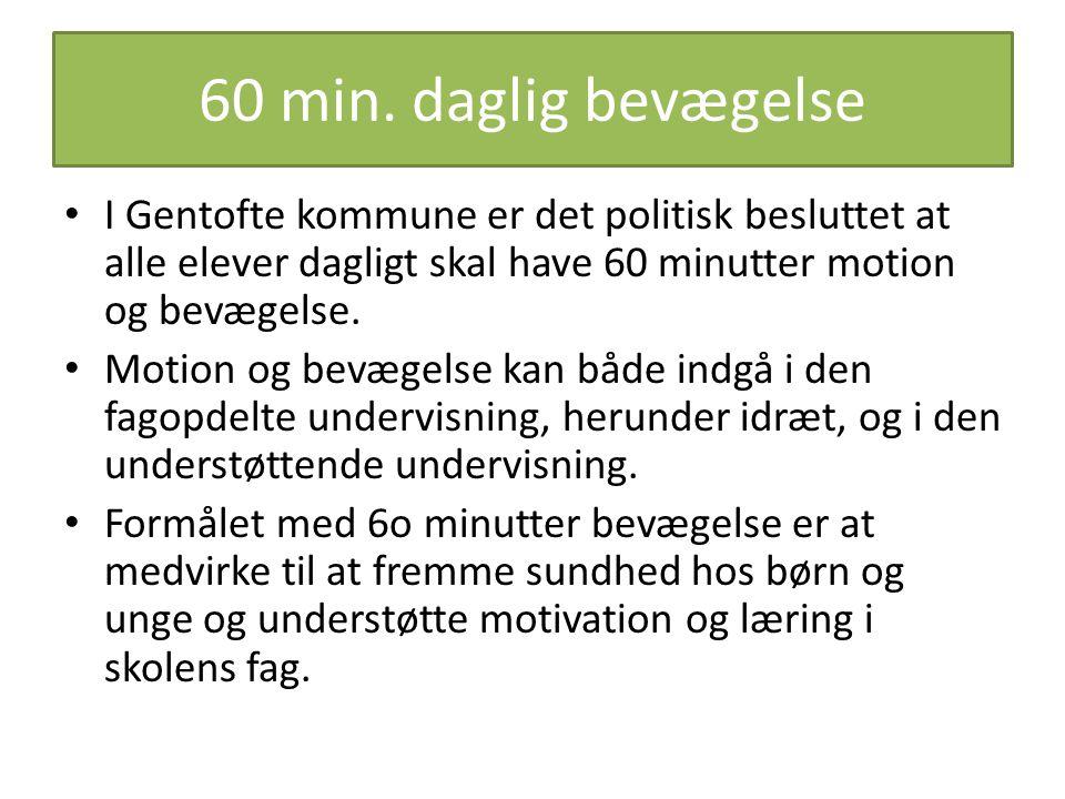 60 min. daglig bevægelse I Gentofte kommune er det politisk besluttet at alle elever dagligt skal have 60 minutter motion og bevægelse.