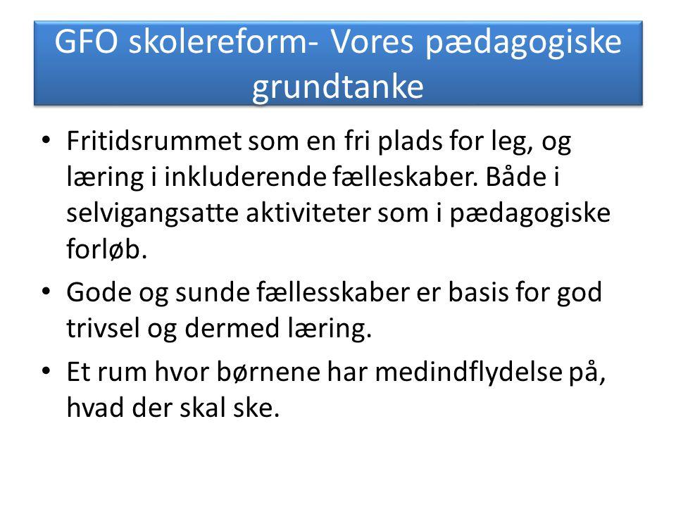 GFO skolereform- Vores pædagogiske grundtanke