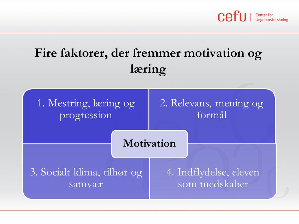 Fire faktorer, der fremmer motivation og læring