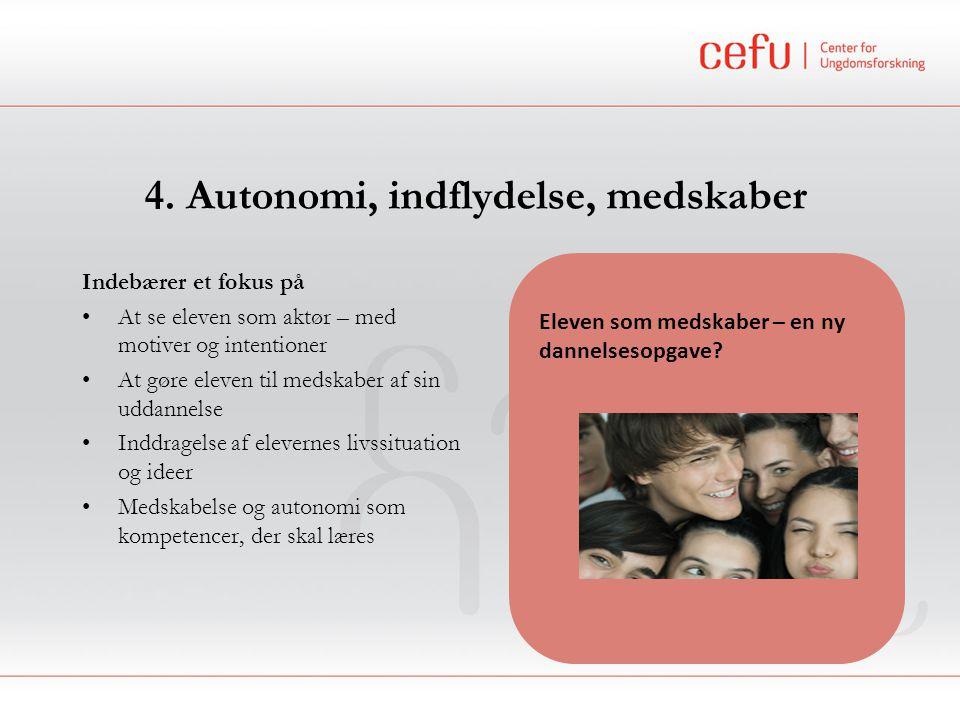 4. Autonomi, indflydelse, medskaber