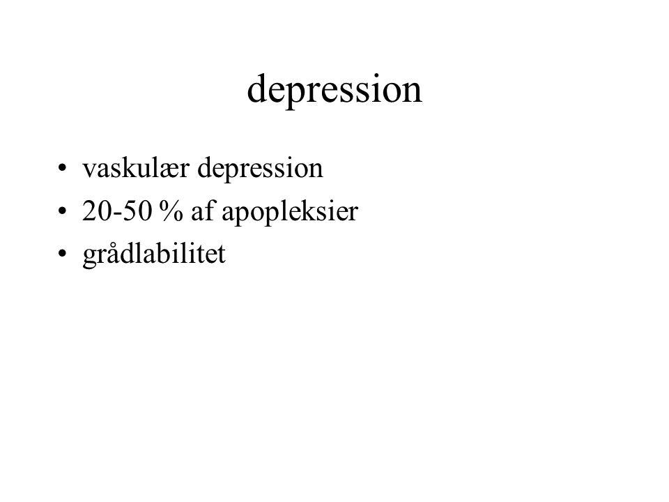 depression vaskulær depression 20-50 % af apopleksier grådlabilitet
