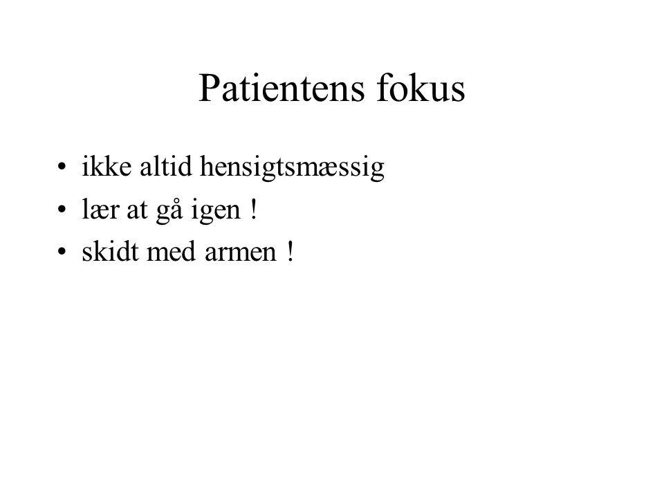 Patientens fokus ikke altid hensigtsmæssig lær at gå igen !