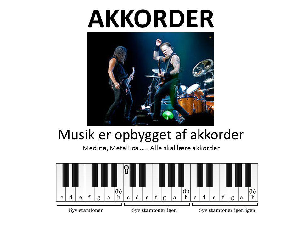 AKKORDER Musik er opbygget af akkorder