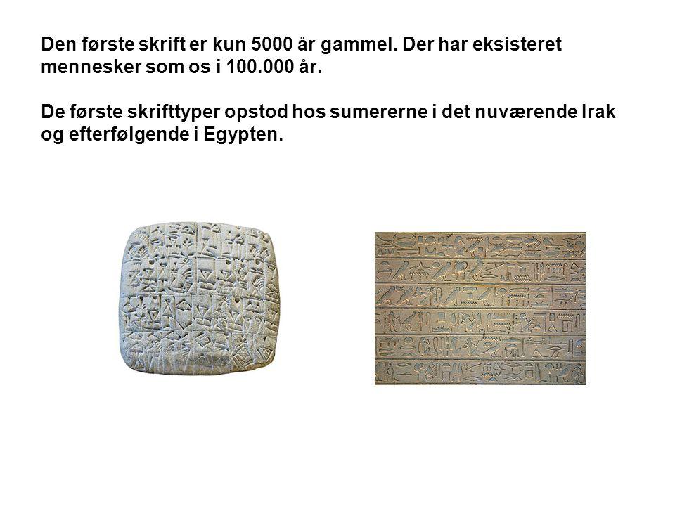 Den første skrift er kun 5000 år gammel