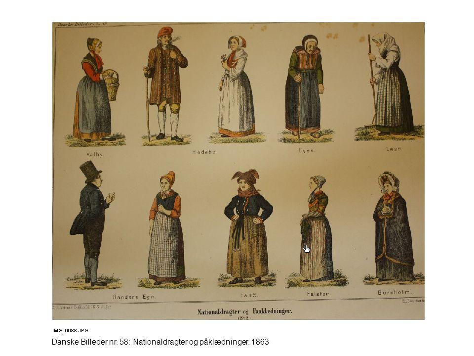 Danske Billeder nr. 58: Nationaldragter og påklædninger. 1863