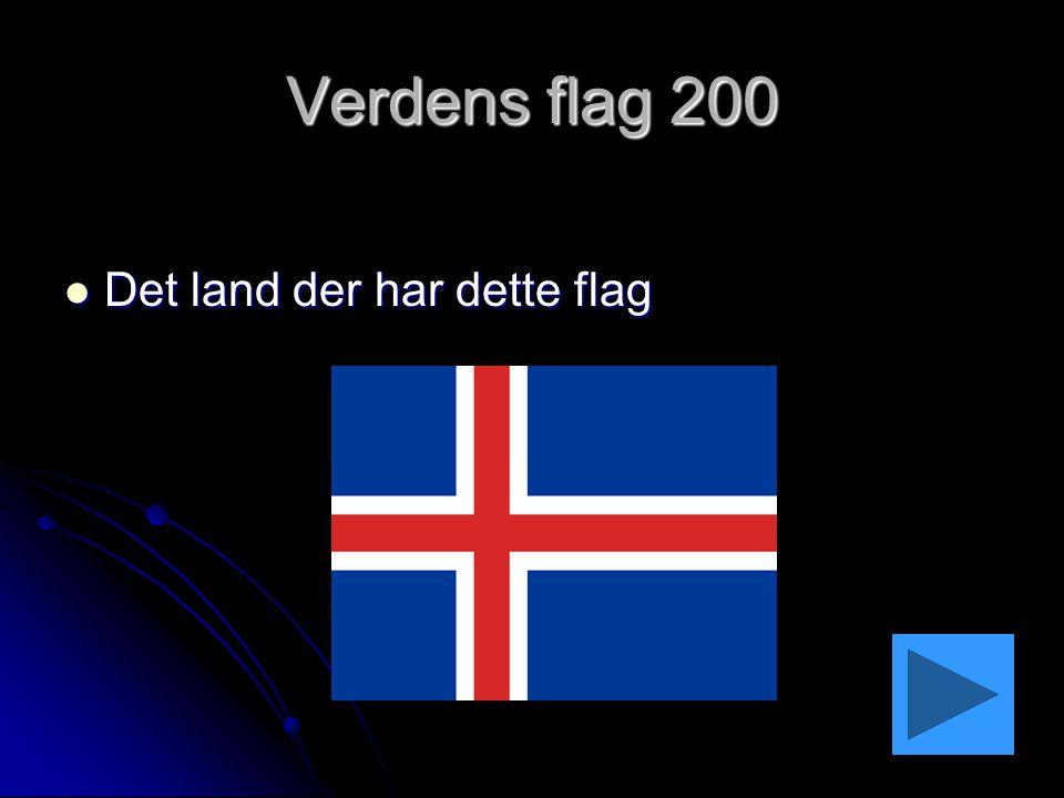 Verdens flag 200 Det land der har dette flag