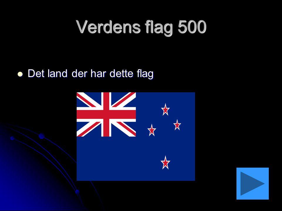 Verdens flag 500 Det land der har dette flag