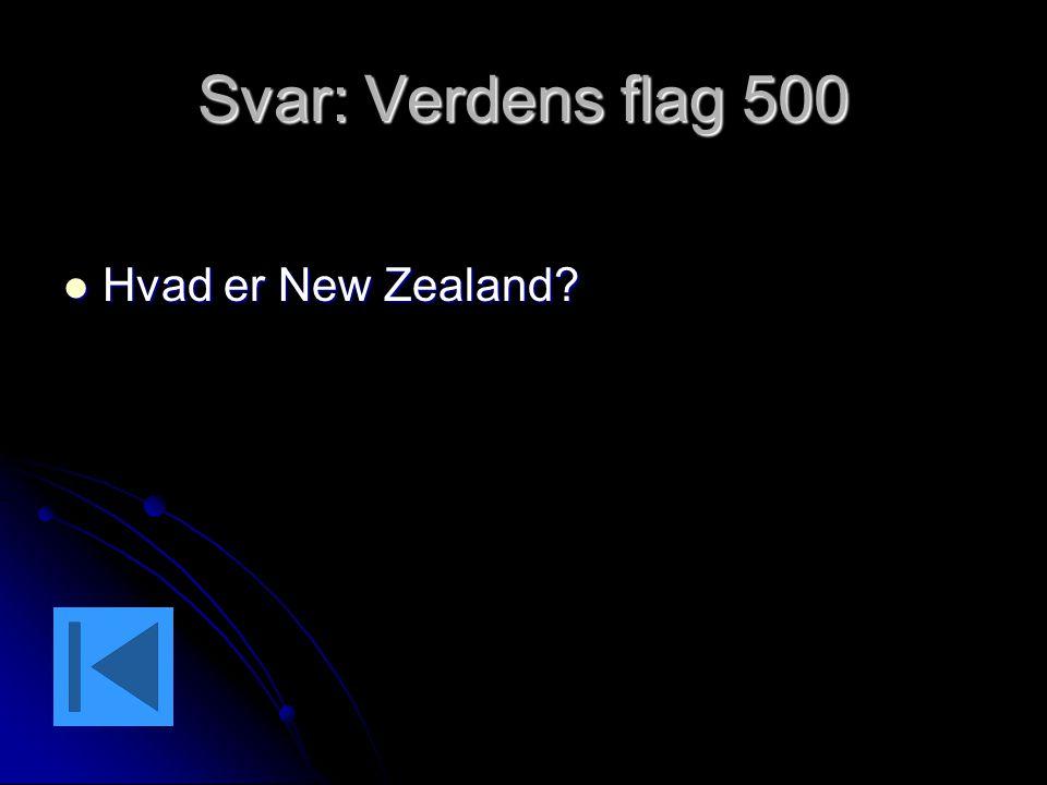 Svar: Verdens flag 500 Hvad er New Zealand