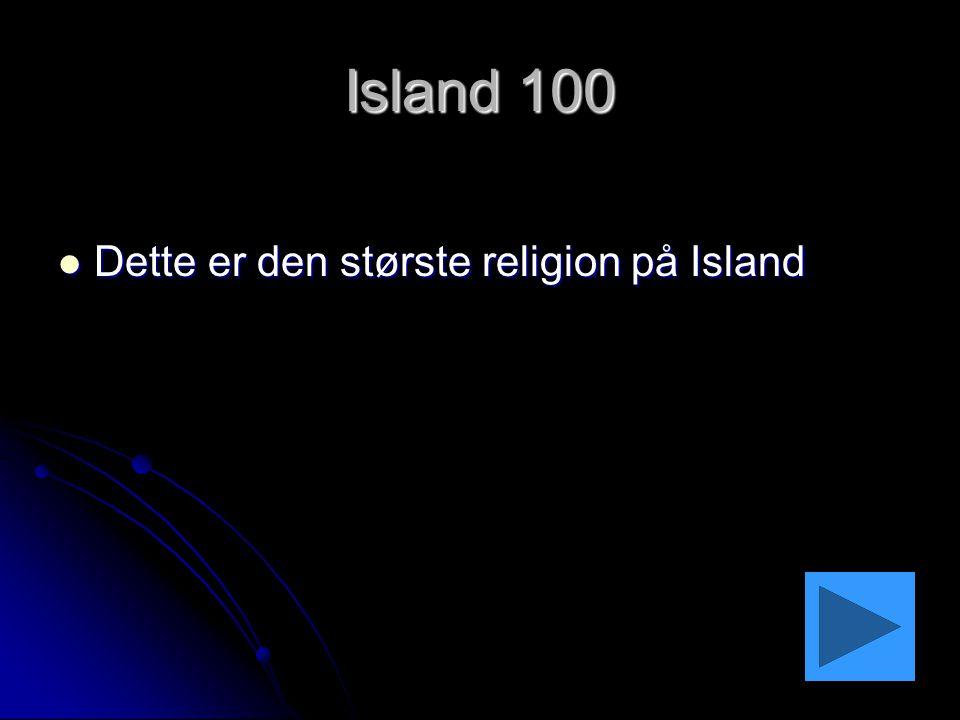 Island 100 Dette er den største religion på Island