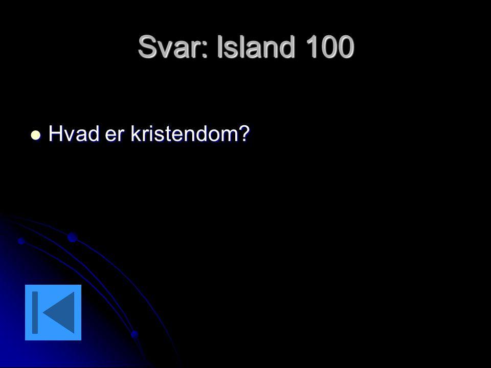 Svar: Island 100 Hvad er kristendom