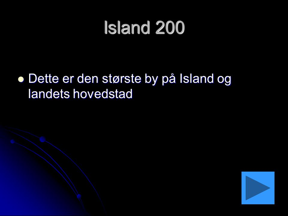 Island 200 Dette er den største by på Island og landets hovedstad