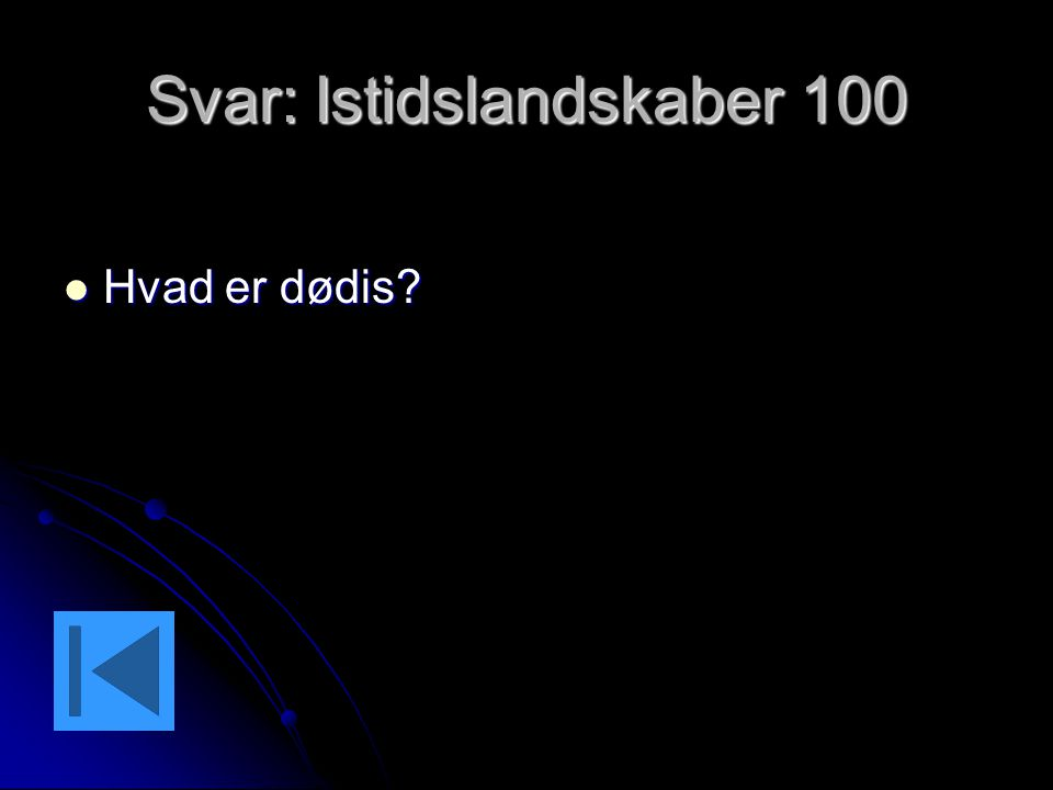 Svar: Istidslandskaber 100