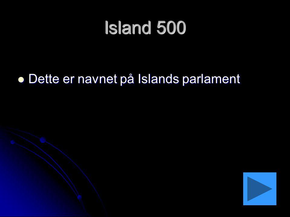 Island 500 Dette er navnet på Islands parlament