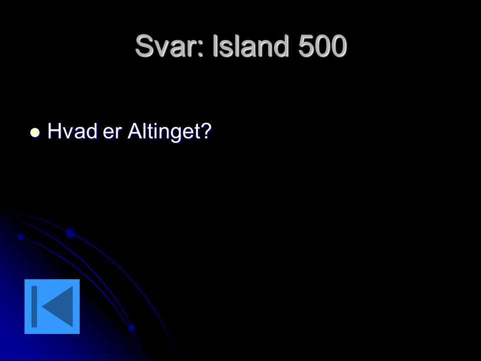 Svar: Island 500 Hvad er Altinget