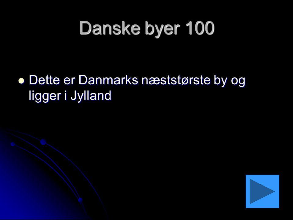 Danske byer 100 Dette er Danmarks næststørste by og ligger i Jylland