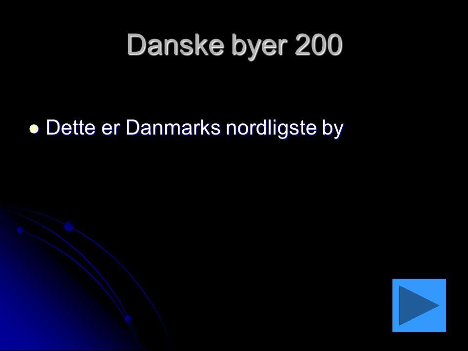 Danske byer 200 Dette er Danmarks nordligste by
