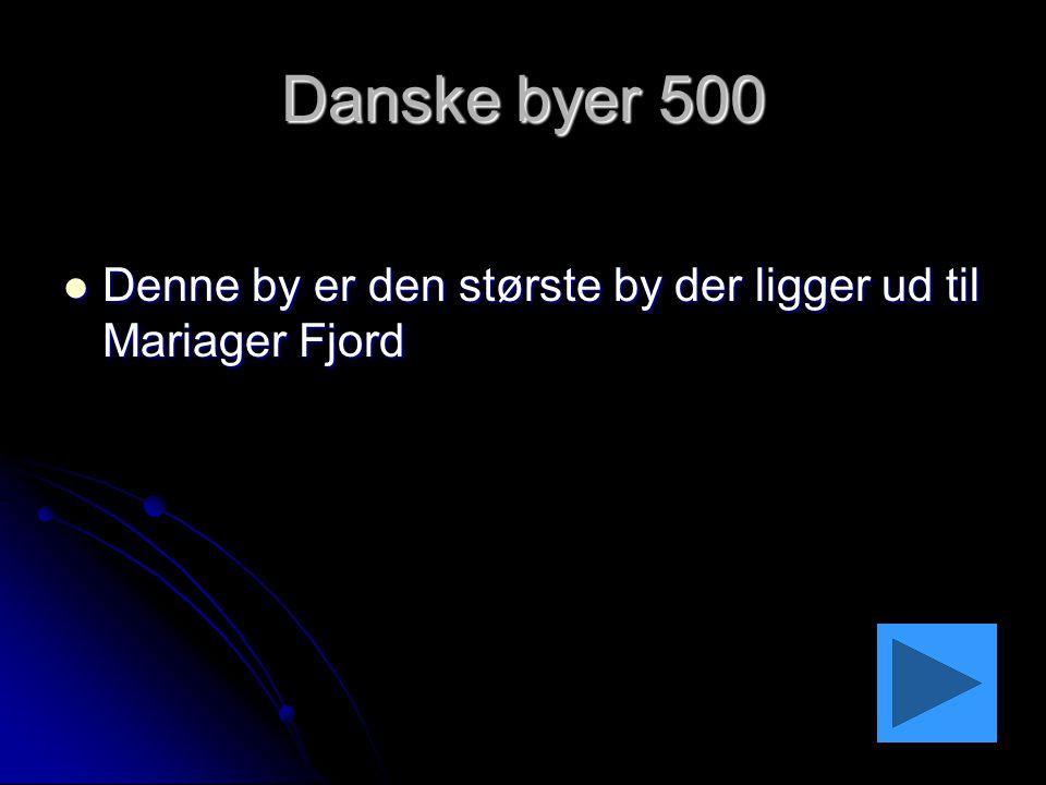 Danske byer 500 Denne by er den største by der ligger ud til Mariager Fjord