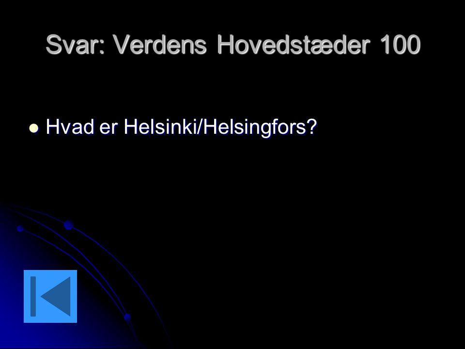Svar: Verdens Hovedstæder 100