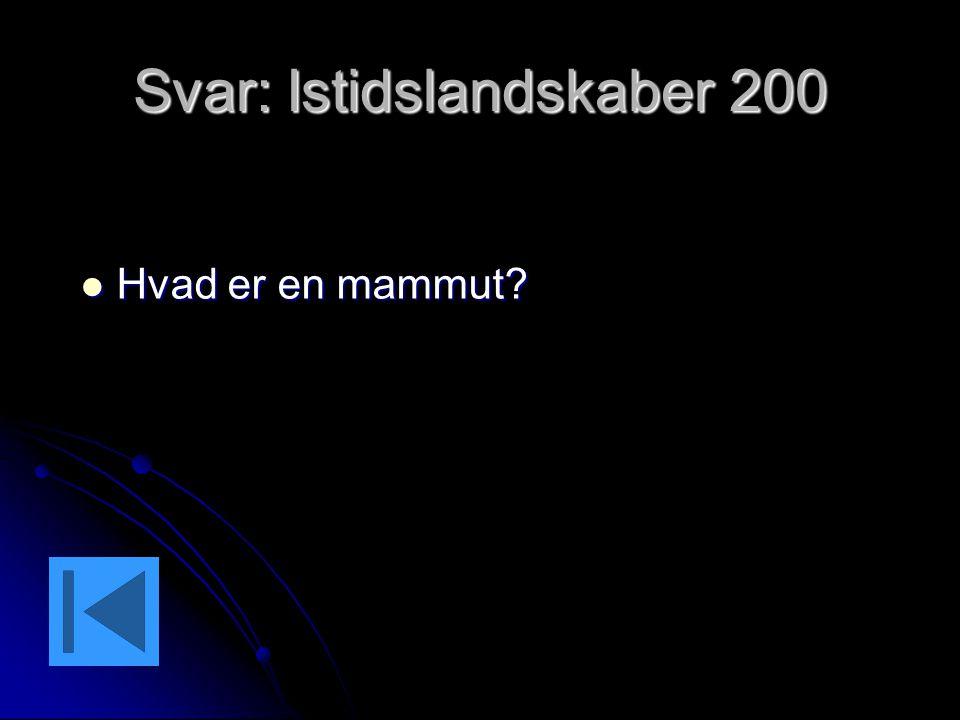 Svar: Istidslandskaber 200