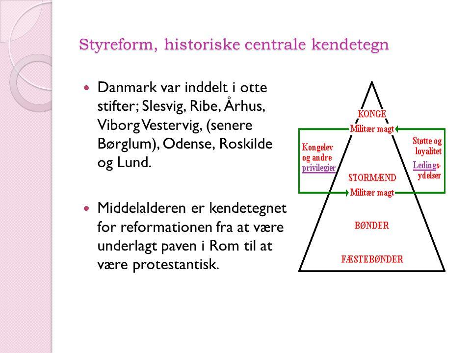 Styreform, historiske centrale kendetegn