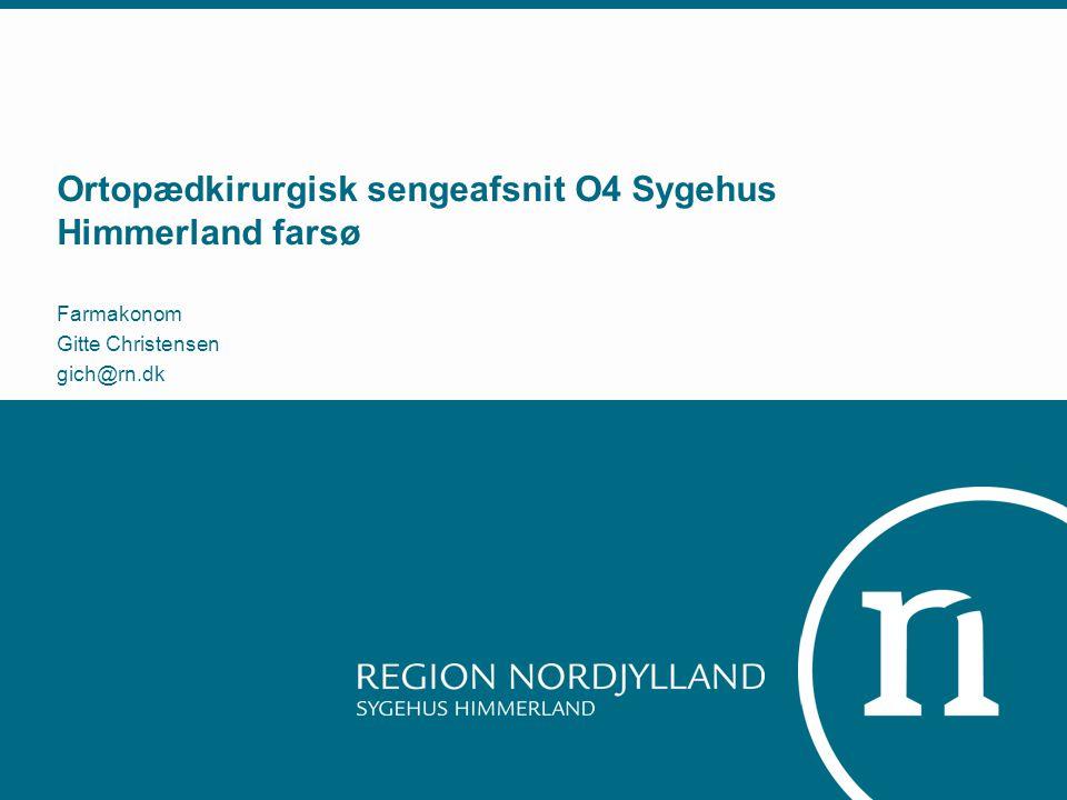 Ortopædkirurgisk sengeafsnit O4 Sygehus Himmerland farsø