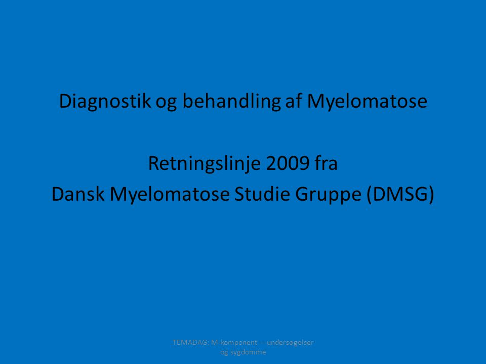 TEMADAG: M-komponent - undersøgelser og sygsomme