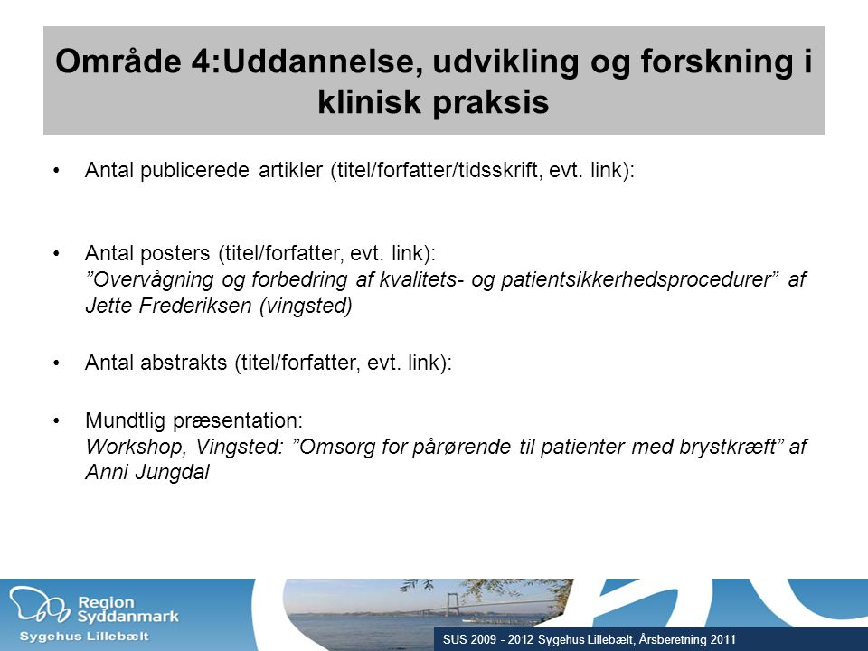 Område 4:Uddannelse, udvikling og forskning i klinisk praksis