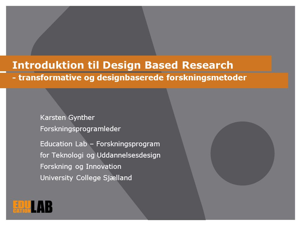 Introduktion til Design Based Research - transformative og designbaserede forskningsmetoder