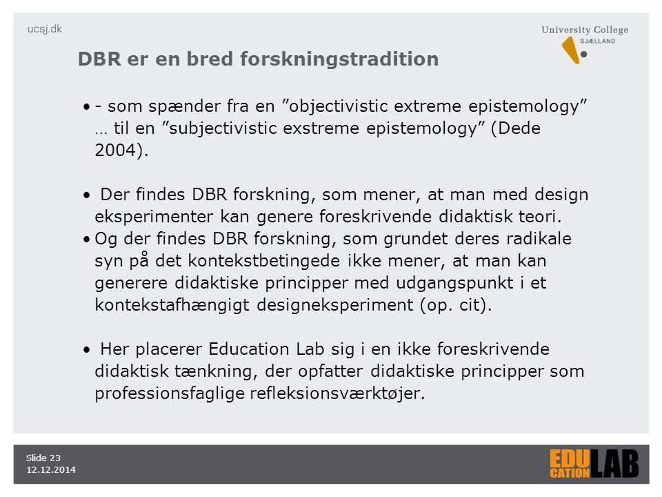 DBR er en bred forskningstradition