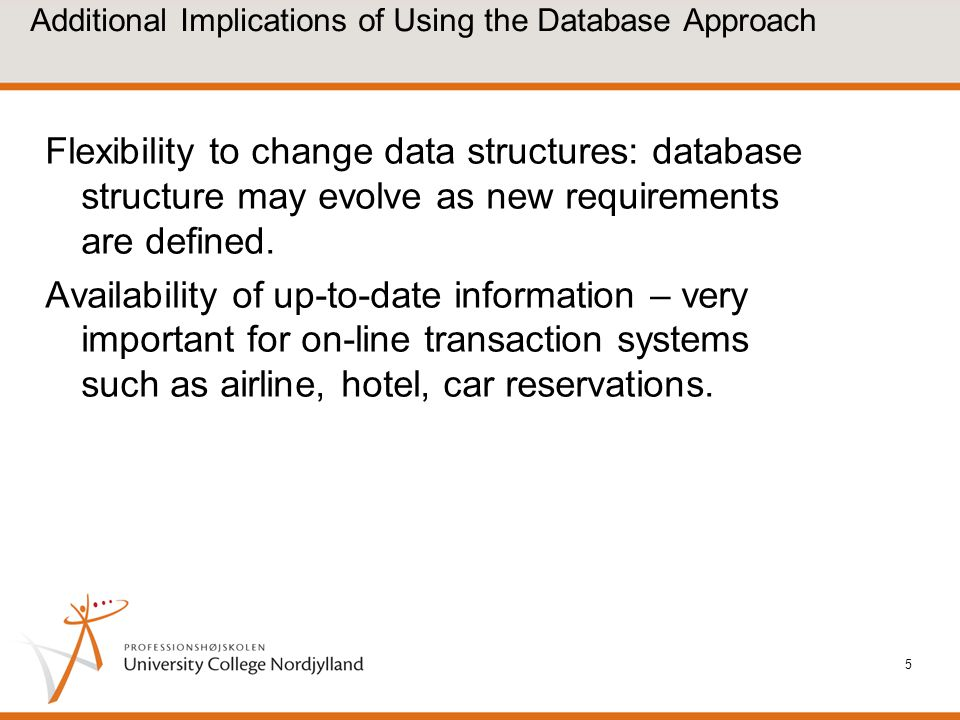 Additional Implications of Using the Database Approach