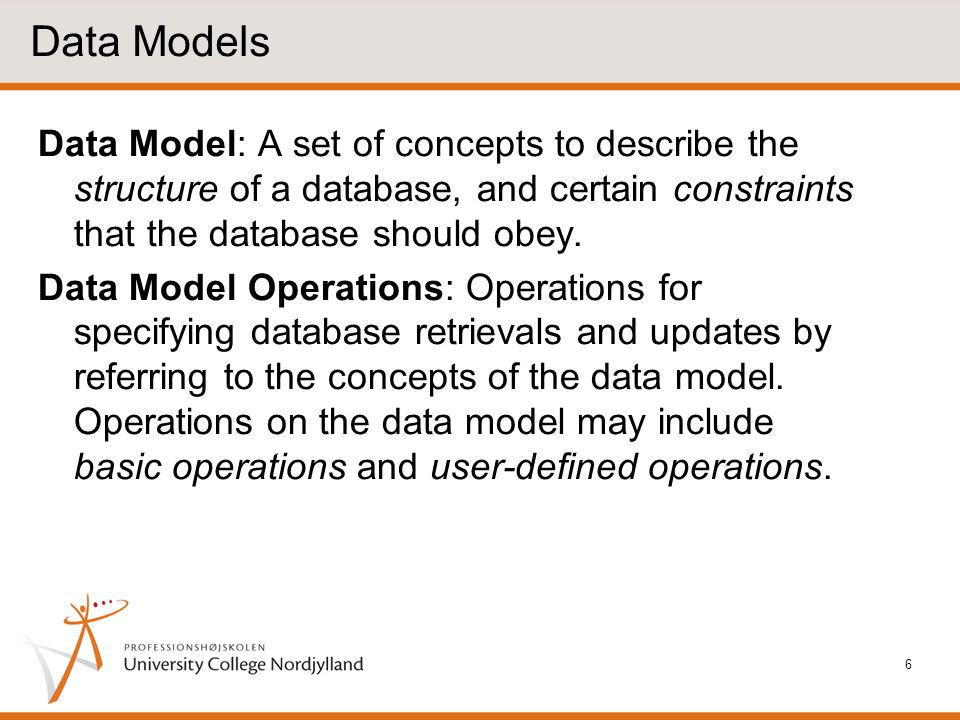 Data Models Data Model: A set of concepts to describe the structure of a database, and certain constraints that the database should obey.