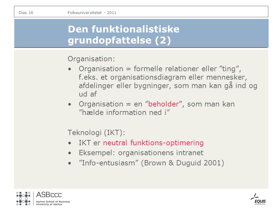 Den funktionalistiske grundopfattelse (2)