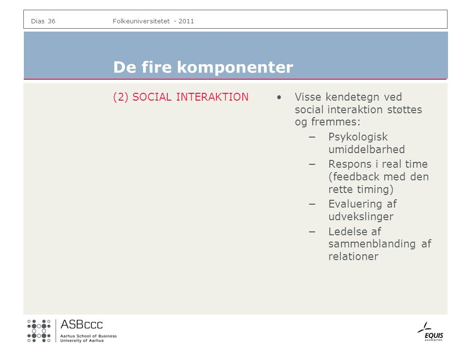 De fire komponenter (2) SOCIAL INTERAKTION