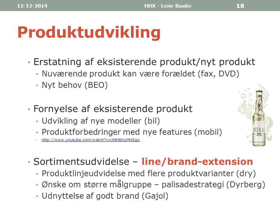 Produktudvikling Erstatning af eksisterende produkt/nyt produkt