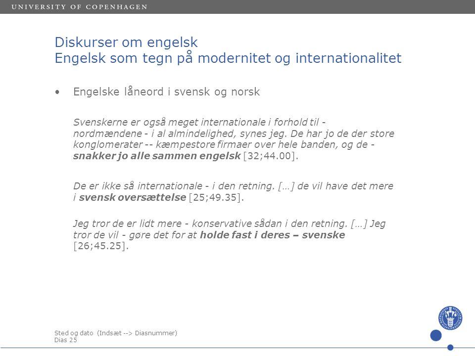 Diskurser om engelsk Engelsk som tegn på modernitet og internationalitet