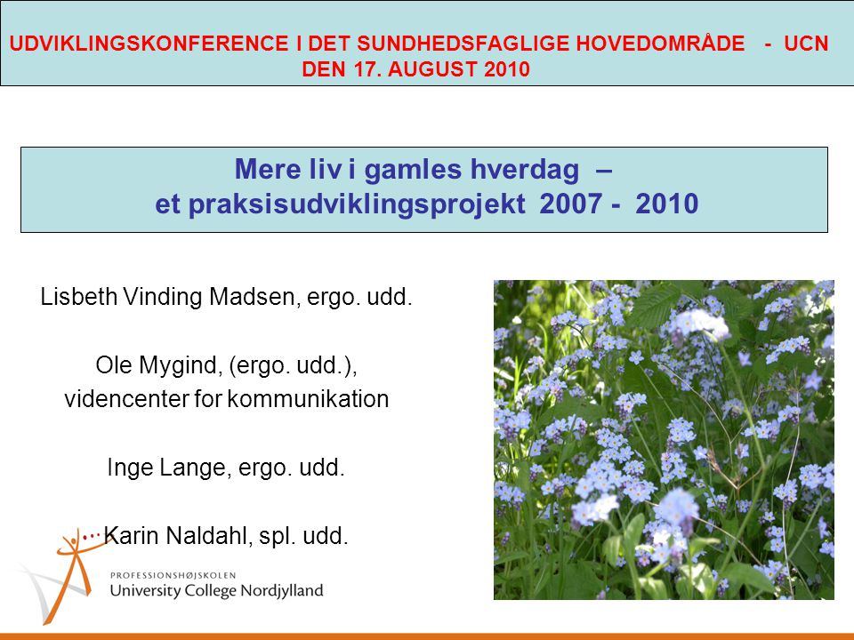 Mere liv i gamles hverdag – et praksisudviklingsprojekt 2007 - 2010