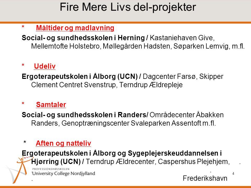 Fire Mere Livs del-projekter