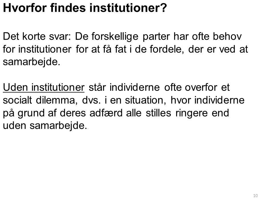 Hvorfor findes institutioner