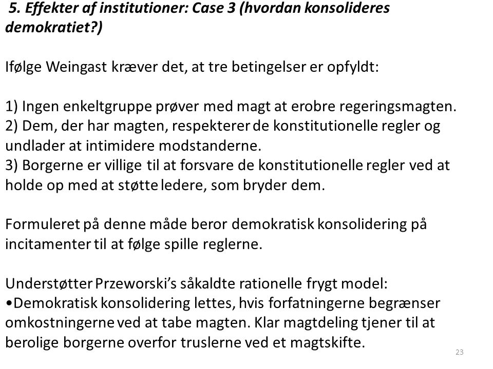 5. Effekter af institutioner: Case 3 (hvordan konsolideres demokratiet