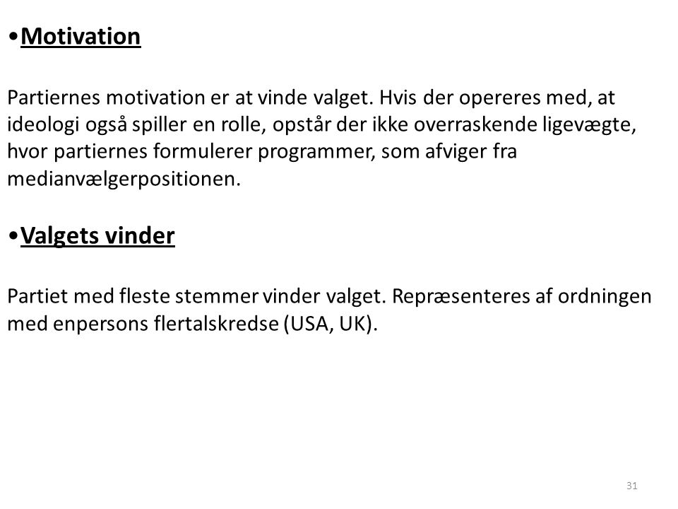 Motivation Valgets vinder